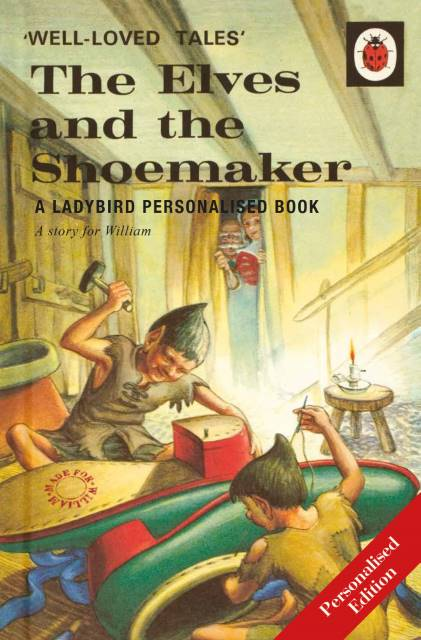 The Elves and the Shoemaker: A Ladybird Personalised Book