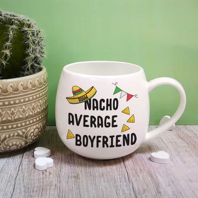 Nacho Average Boyfriend Mug